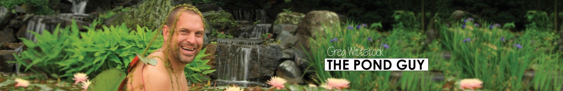 Greg Wittstock the Pond Guy Youtube Channel | Aquascape Water Features | Tussey Landscaping